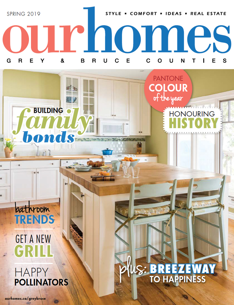 OUR HOMES Grey & Bruce Counties Spring 2019